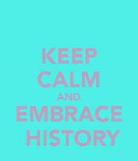 keep-calm-and-embrace-history-1