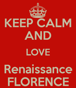 keep-calm-and-love-renaissance-florence-1